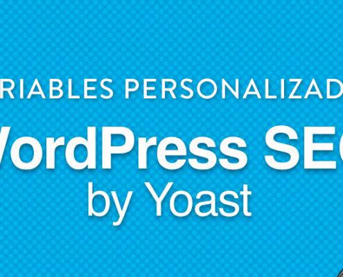 Crea tus variables personalizadas en yoast seo wordpress plugin