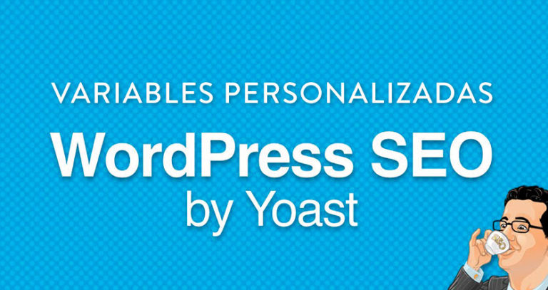 Crea tus variables personalizadas en yoast seo wordpress plugin